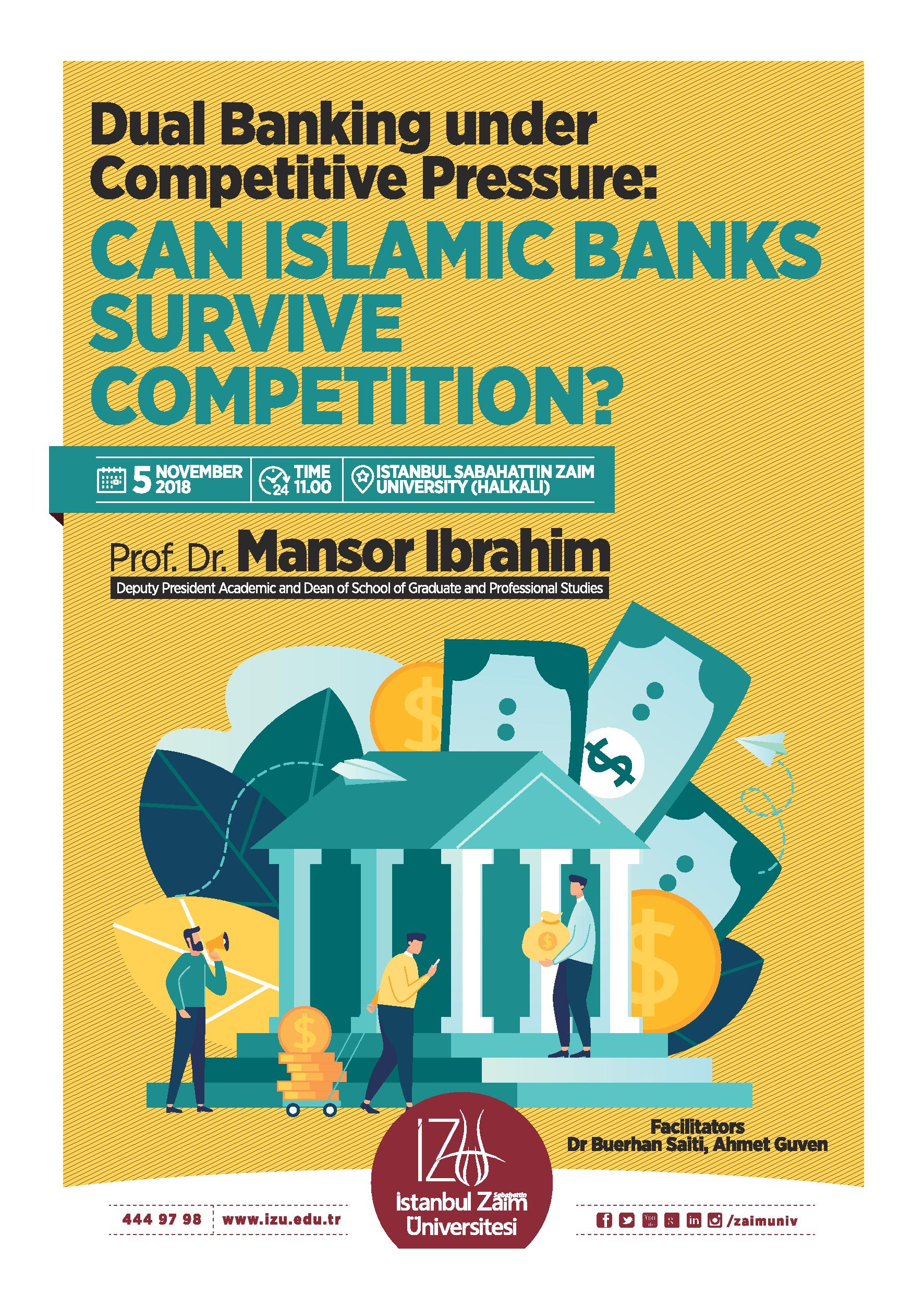Dual Banking under Competitive Pressure: CAN ISLAMIC BANKS SURVIVE COMPETITION?